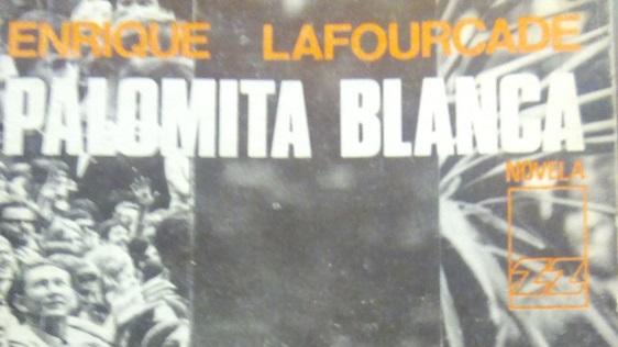 Palomita Blanca de Enrique Lafourcade: un clásico chileno, por Eddie Morales Piña