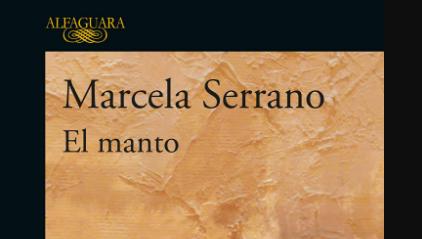 El manto de Marcela Serrano. Crónica literaria por Eddie Morales Piña