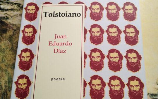 Tolstoiano, de Juan Eduardo Díaz: crónica literaria de Eddie Morales Piña